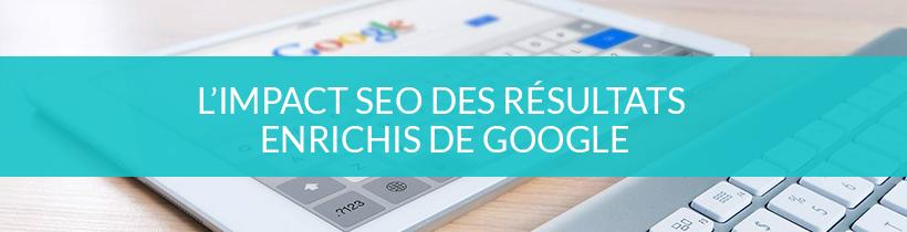 L'impact SEO des résultats enrichis de Google